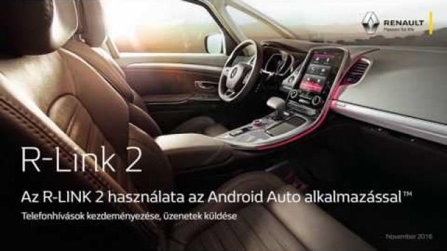 AZ R-LINK 2 HASZNÁLATA AZ ANDROID AUTO TM ALKALMAZÁSSAL